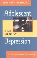 Adolescent depression - a guide for parents / Francis Mark Mondimore. -- Baltimore : Johns Hopkins University Press,  2002.