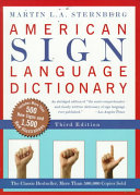American sign language dictionary / Martin L.A. Sternberg ; illustrations by Herbert Rogoff, EduSelf and North Market Street Graphics. -- rev. ed. -- New York, N.Y. : HarperPerennial, c1998.