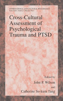 Cross-cultural assessment of psychological trauma and PTSD / edited by John P. Wilson, Catherine So-kum Tang.