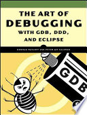 The Art of Debugging with GDB, DDD, and Eclipse Book Cover
