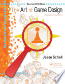 The Art Of Game Design A Book Of Lenses Review