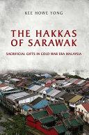 The Hakkas of Sarawak: Sacrificial Gifts in Cold War Era Malaysia