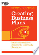 Creating business plans : gather your resources, describe the opportunity, get buy-in.