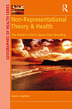 Non-Representational Theory & Health: The Health in Life in Space-Time Revealing